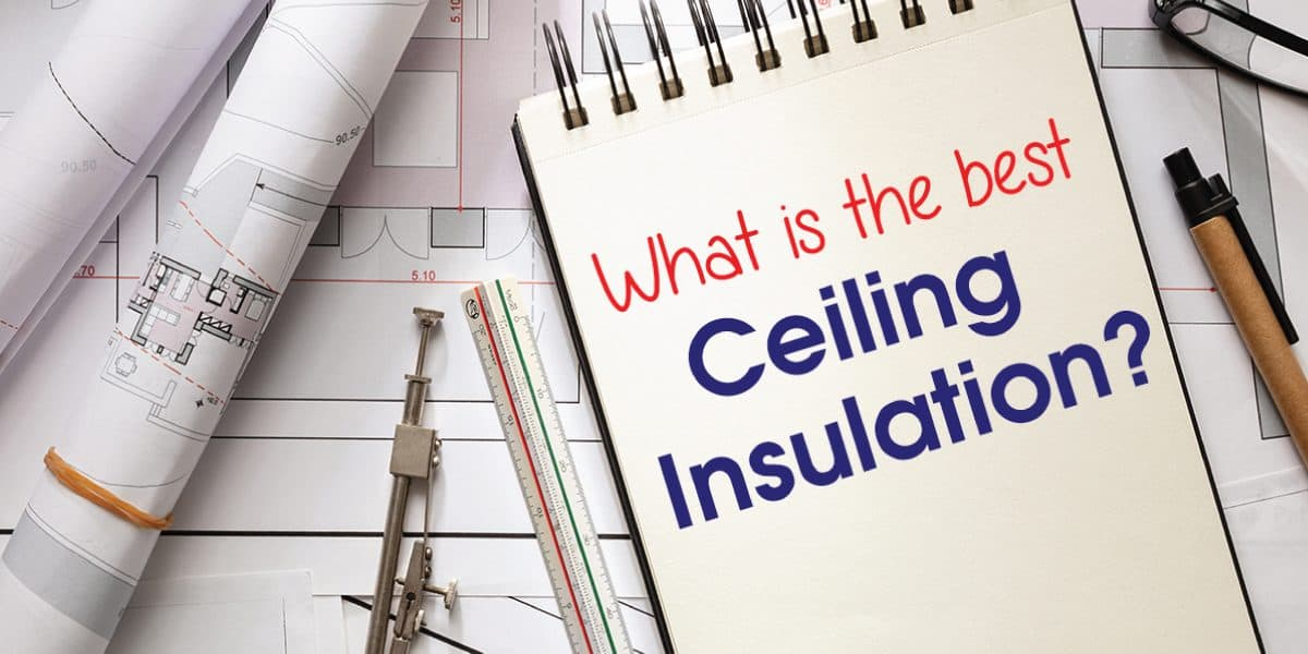 best ceiling insulation