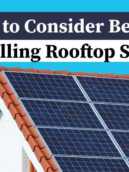 Going Solar - 3 Important Factors to Consider Before Installing Rooftop Solar Panels