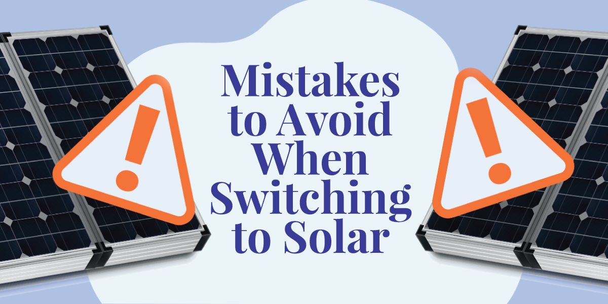 5 mistakes to avoid when switching to solar power