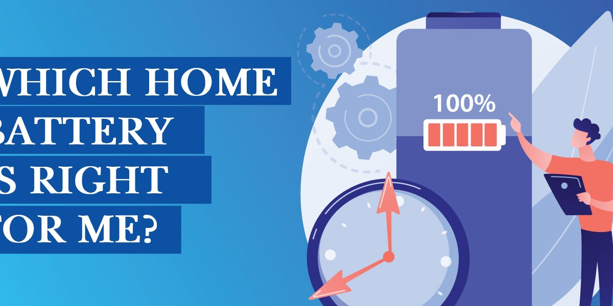 which home battery is right for you